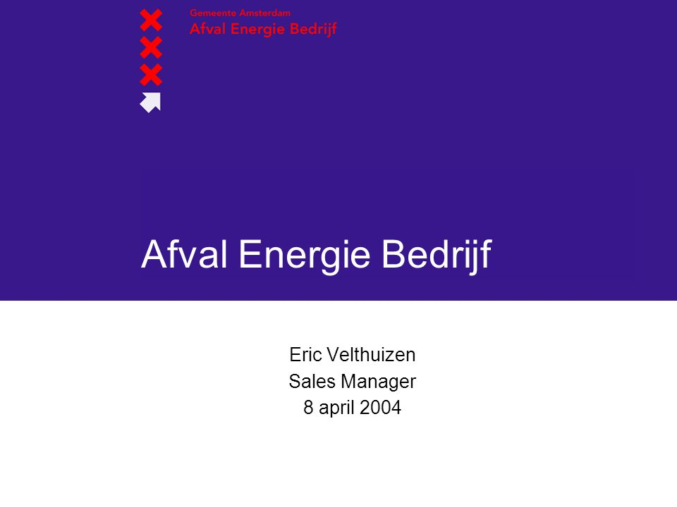 Afval Energie Bedrijf Eric Velthuizen Sales Manager 8 april 2004