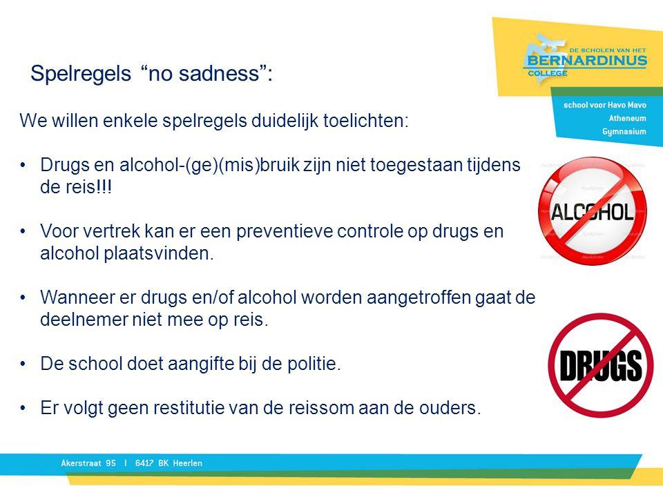 Wanneer een leerling gedurende de reis drugs bij zich heeft of gebruikt, ligt de verantwoordelijkheid voor de gevolgen bij de ouders (justitie in het buitenland, kosten, vervoer retour en dergelijke).