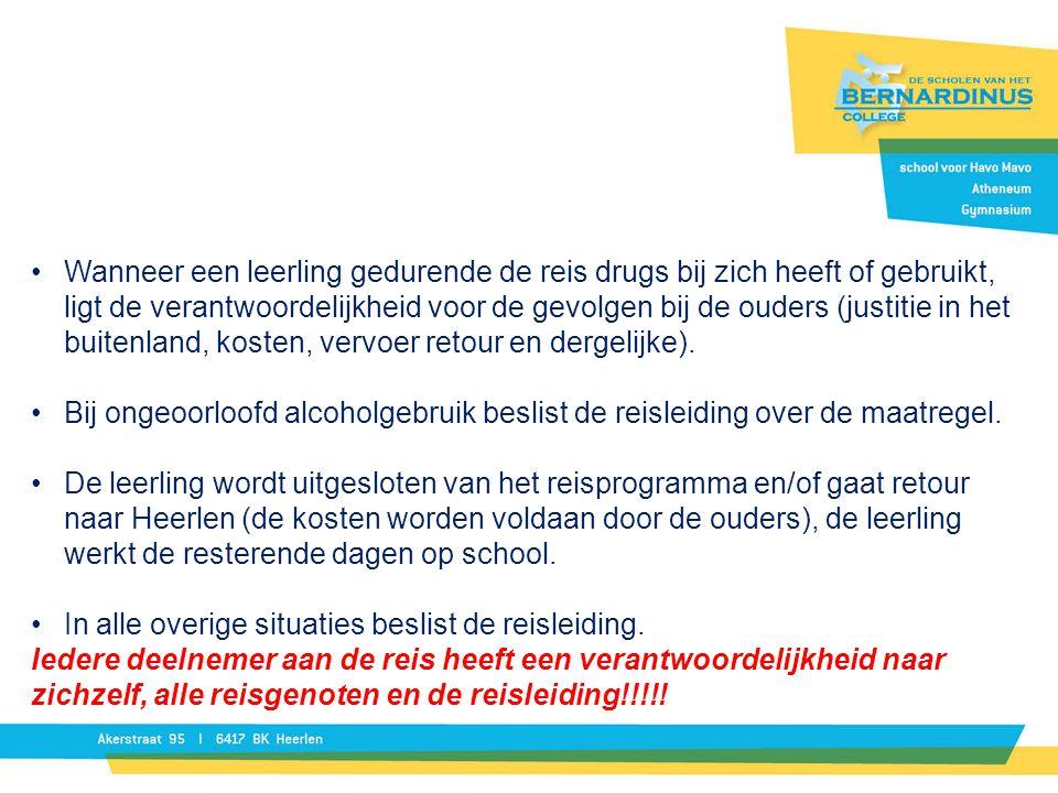 Wanneer een leerling gedurende de reis drugs bij zich heeft of gebruikt, ligt de verantwoordelijkheid voor de gevolgen bij de ouders (justitie in het