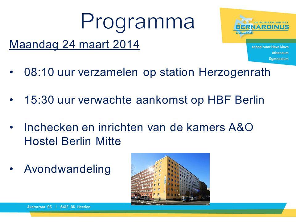 Maandag 24 maart 2014 08:10 uur verzamelen op station Herzogenrath 15:30 uur verwachte aankomst op HBF Berlin Inchecken en inrichten van de kamers A&O