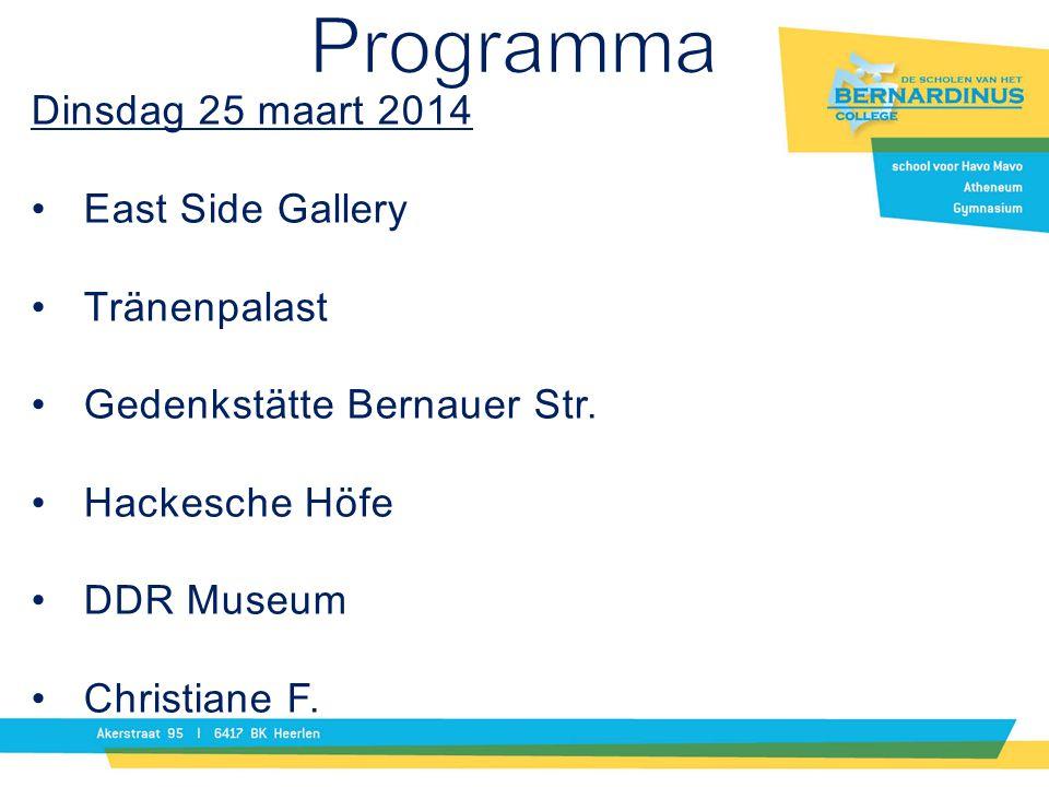 Dinsdag 25 maart 2014 East Side Gallery Tränenpalast Gedenkstätte Bernauer Str. Hackesche Höfe DDR Museum Christiane F.