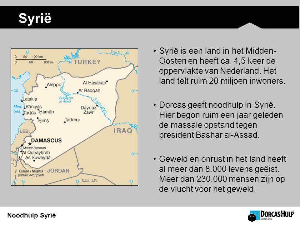 Noodhulp Syrië Onrust en gevechten in Syrië Door onrust en gevechten in Syrië vluchten veel mensen naar andere steden en kunnen veel mensen niet werken.