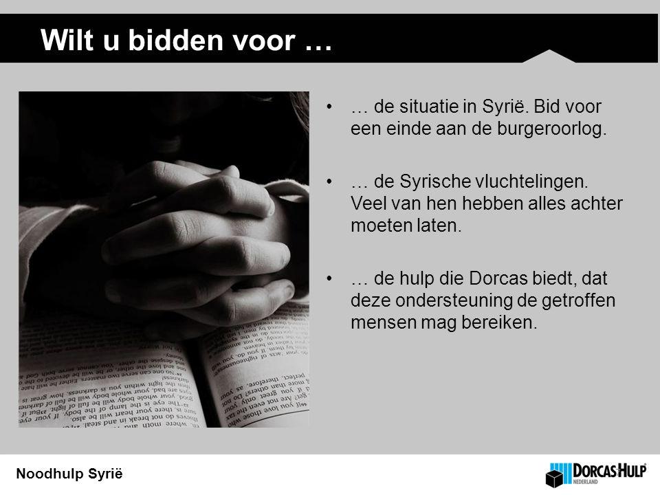 Noodhulp Syrië Helpt u Dorcas helpen? 8 Hartelijk dank! REUTERS/Umit Bektas - Giro 2500