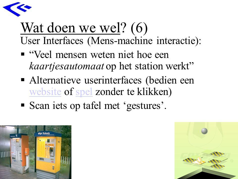 """Wat doen we wel? (6) User Interfaces (Mens-machine interactie):  """"Veel mensen weten niet hoe een kaartjesautomaat op het station werkt""""  Alternatiev"""