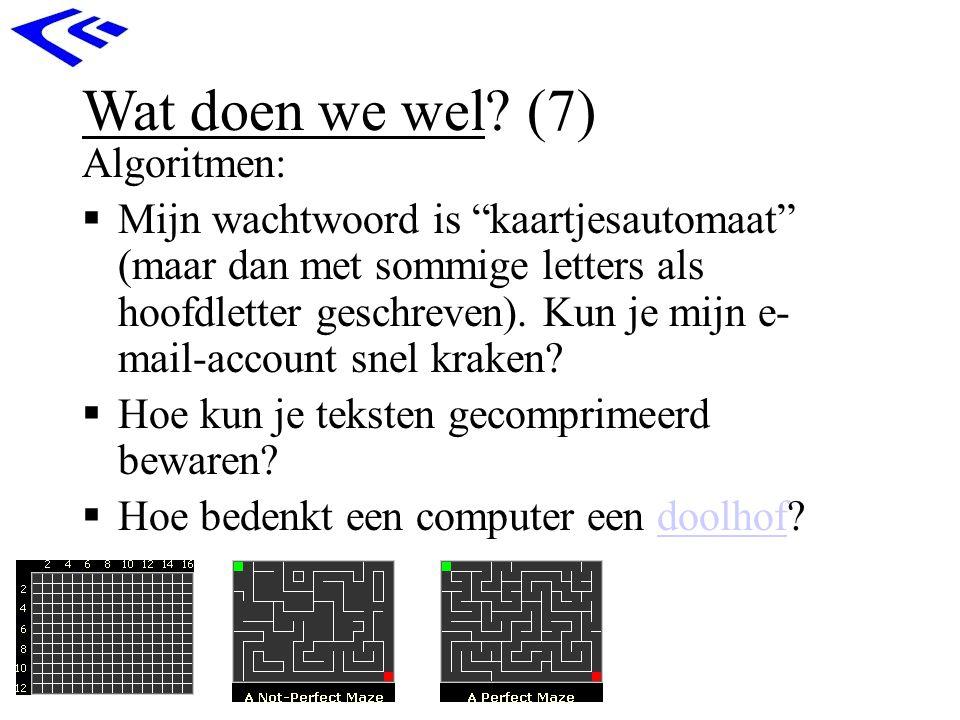 """Wat doen we wel? (7) Algoritmen:  Mijn wachtwoord is """"kaartjesautomaat"""" (maar dan met sommige letters als hoofdletter geschreven). Kun je mijn e- mai"""