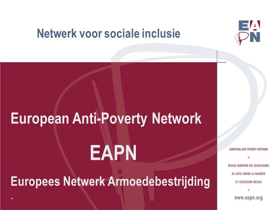 Missie van EAPN Mensen en gemeenschappen in armoede en sociale uitsluiting versterken ( empowerment) in de toegang tot hun rechten, om hun isolement te doorbreken, en hun sociale uitsluiting aan te pakken.