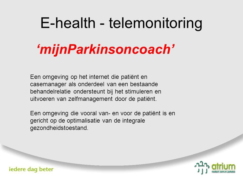 E-health - telemonitoring 'mijnParkinsoncoach' Een omgeving op het internet die patiënt en casemanager als onderdeel van een bestaande behandelrelatie