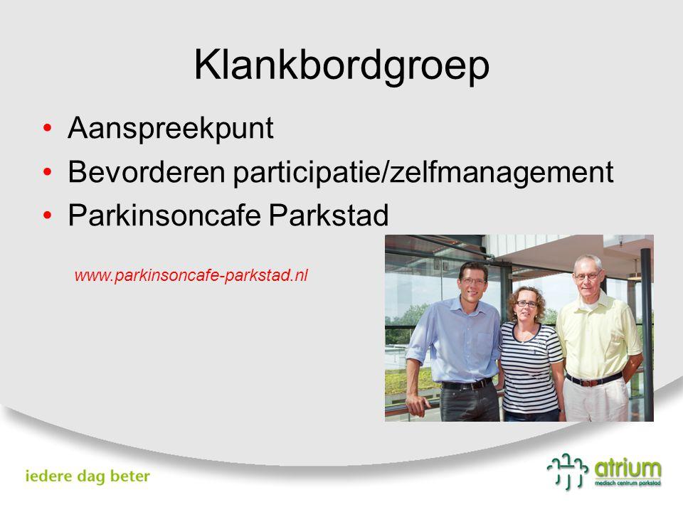 Klankbordgroep Aanspreekpunt Bevorderen participatie/zelfmanagement Parkinsoncafe Parkstad www.parkinsoncafe-parkstad.nl