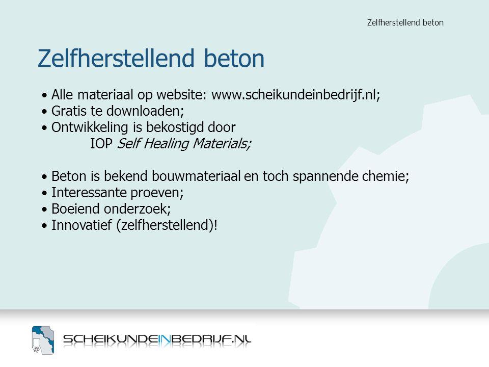 Zelfherstellend beton Alle materiaal op website: www.scheikundeinbedrijf.nl; Gratis te downloaden; Ontwikkeling is bekostigd door IOP Self Healing Mat