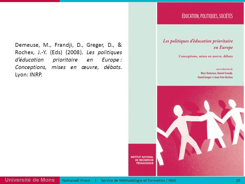 Université de Mons Nathanaël Friant | Service de Méthodologie et Formation / INAS 20 Demeuse, M., Frandji, D., Greger, D., & Rochex, J.-Y.