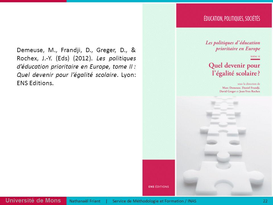 Université de Mons Nathanaël Friant | Service de Méthodologie et Formation / INAS 22 Demeuse, M., Frandji, D., Greger, D., & Rochex, J.-Y.
