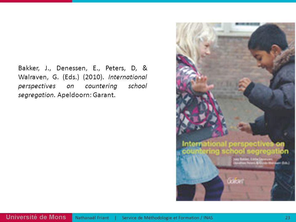 Université de Mons Nathanaël Friant | Service de Méthodologie et Formation / INAS 23 Bakker, J., Denessen, E., Peters, D, & Walraven, G.