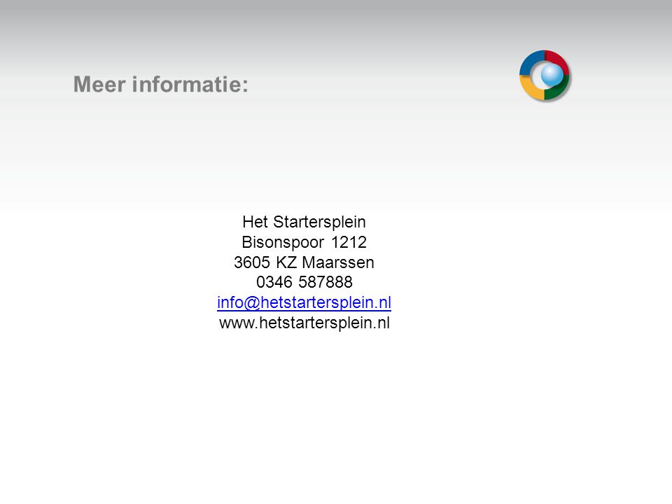 Welkom Meer informatie: Het Startersplein Bisonspoor 1212 3605 KZ Maarssen 0346 587888 info@hetstartersplein.nl www.hetstartersplein.nl