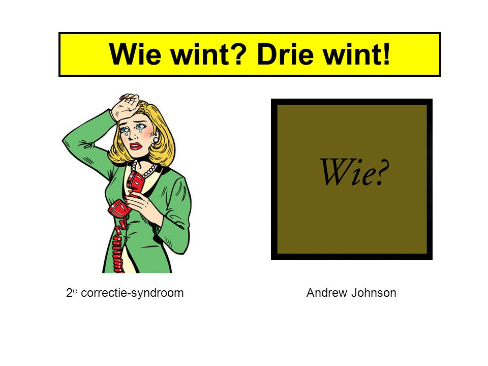 Wie wint Drie wint! 2 e correctie-syndroomAndrew Johnson