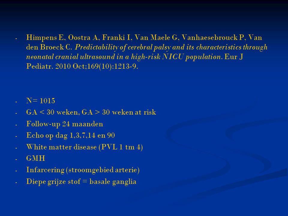 - - Himpens E, Oostra A, Franki I, Van Maele G, Vanhaesebrouck P, Van den Broeck C.