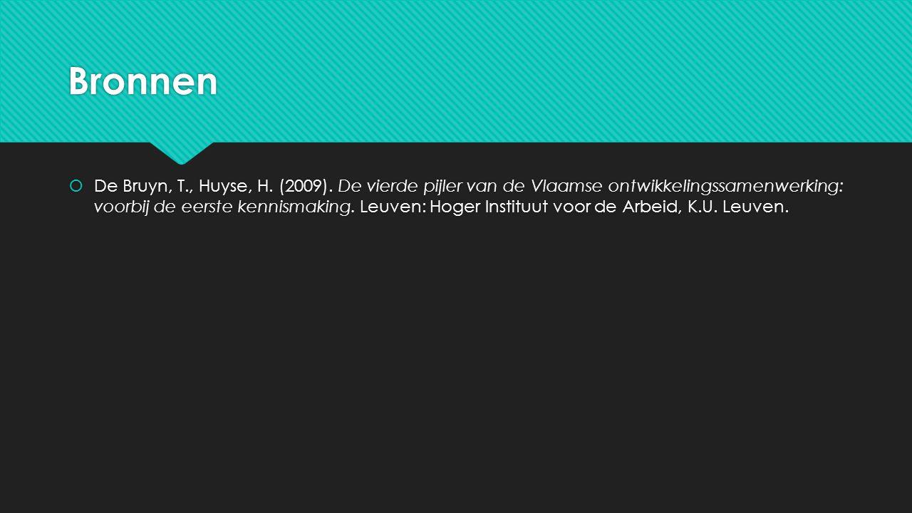 Bronnen  De Bruyn, T., Huyse, H. (2009). De vierde pijler van de Vlaamse ontwikkelingssamenwerking: voorbij de eerste kennismaking. Leuven: Hoger Ins