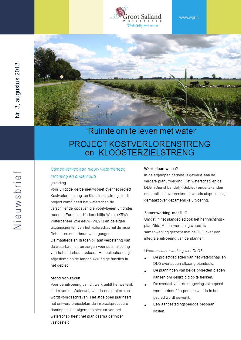 Met verschillende grondeigenaren heeft het waterschap afrondende gesprekken gevoerd over de grondverweving.
