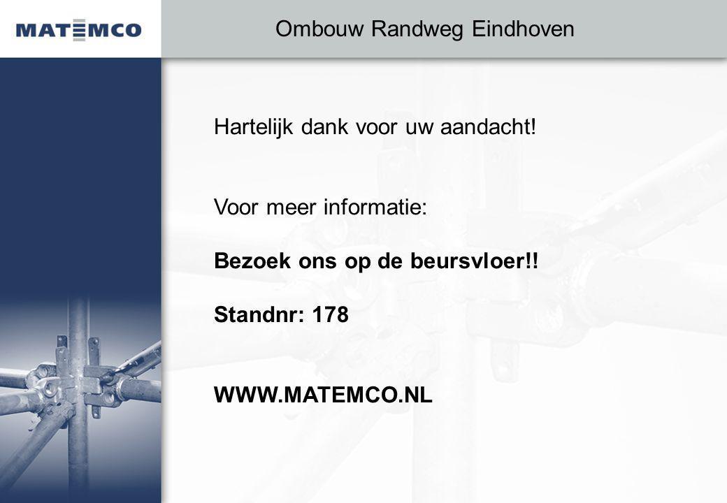 Hartelijk dank voor uw aandacht! Voor meer informatie: Bezoek ons op de beursvloer!! Standnr: 178 WWW.MATEMCO.NL