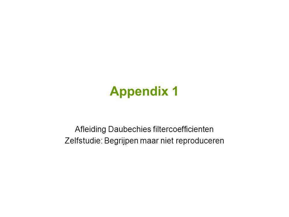 Appendix 1 Afleiding Daubechies filtercoefficienten Zelfstudie: Begrijpen maar niet reproduceren