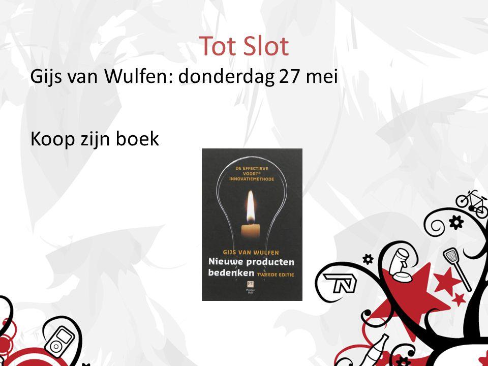 Tot Slot Gijs van Wulfen: donderdag 27 mei Koop zijn boek