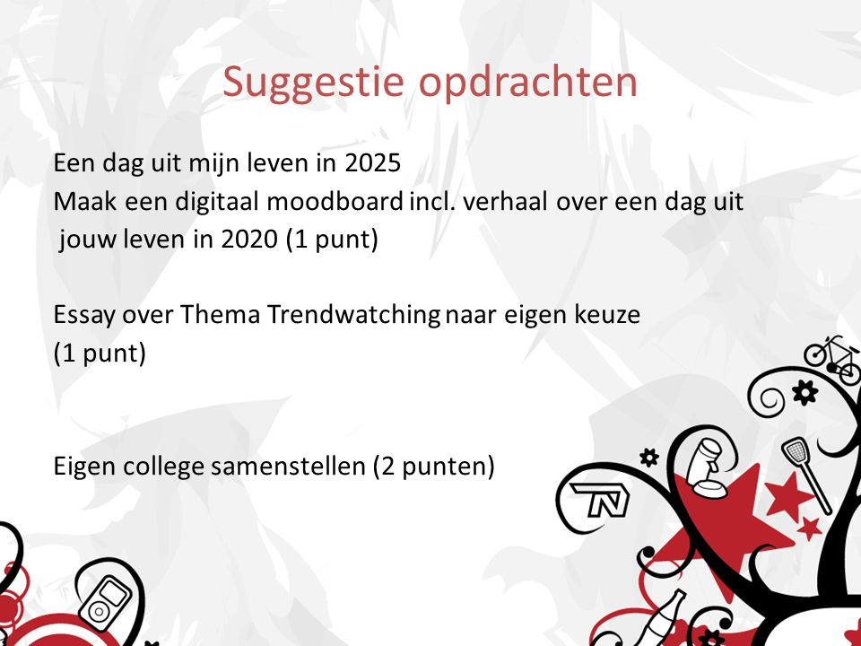 Suggestie opdrachten Een dag uit mijn leven in 2025 Maak een digitaal moodboard incl.