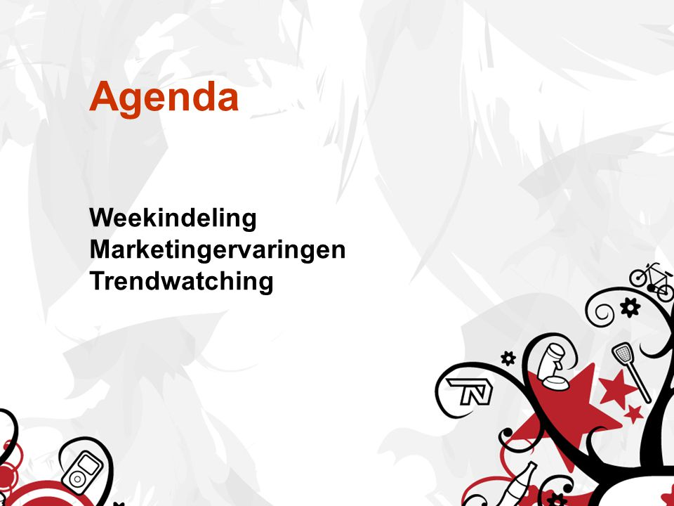 Agenda Weekindeling Marketingervaringen Trendwatching