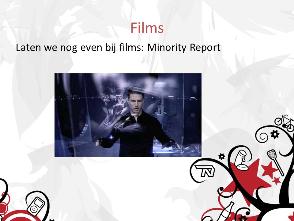Films Laten we nog even bij films: Minority Report