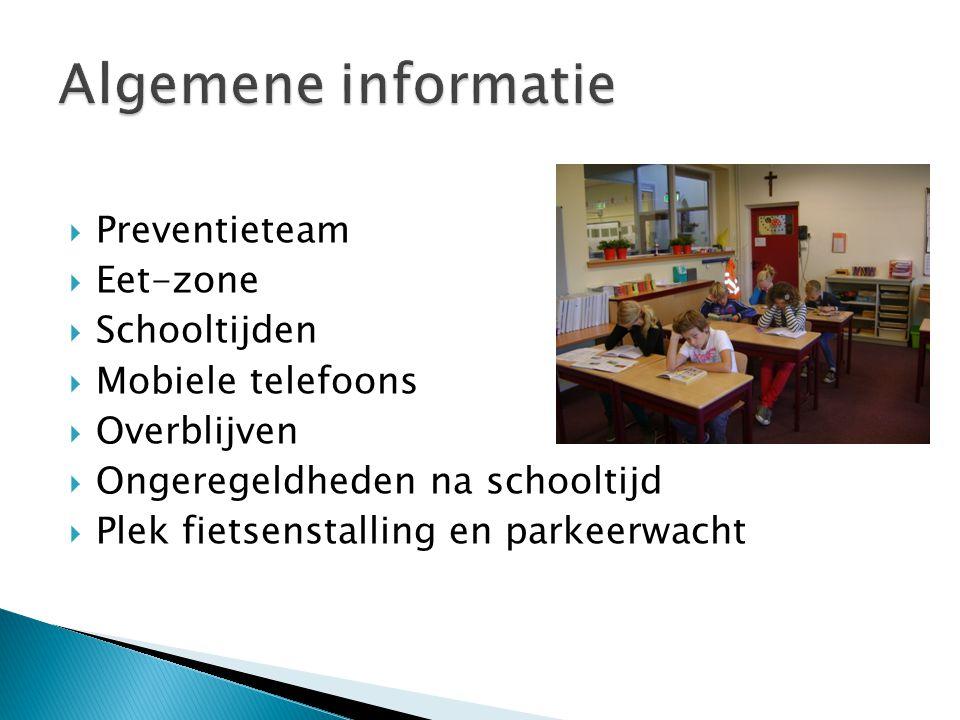  Preventieteam  Eet-zone  Schooltijden  Mobiele telefoons  Overblijven  Ongeregeldheden na schooltijd  Plek fietsenstalling en parkeerwacht