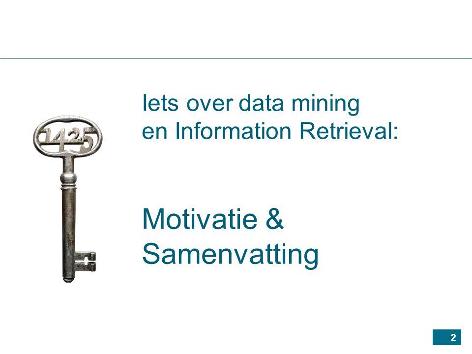 2 Iets over data mining en Information Retrieval: Motivatie & Samenvatting