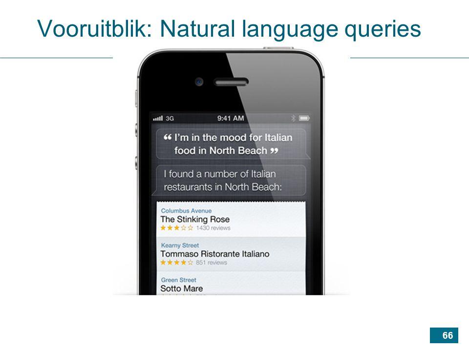 66 Vooruitblik: Natural language queries