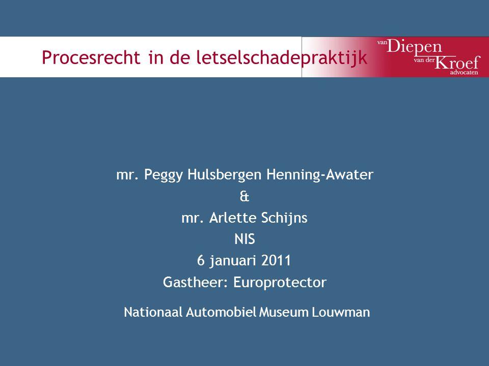 Procesrecht in de letselschadepraktijk mr. Peggy Hulsbergen Henning-Awater & mr. Arlette Schijns NIS 6 januari 2011 Gastheer: Europrotector Nationaal