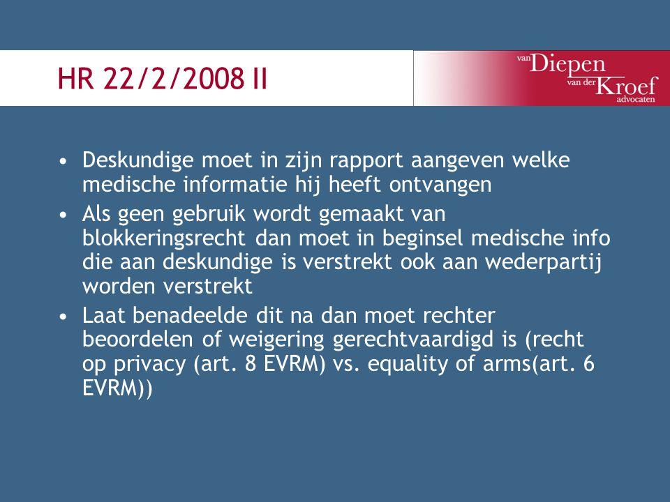 HR 22/2/2008 II Deskundige moet in zijn rapport aangeven welke medische informatie hij heeft ontvangen Als geen gebruik wordt gemaakt van blokkeringsr