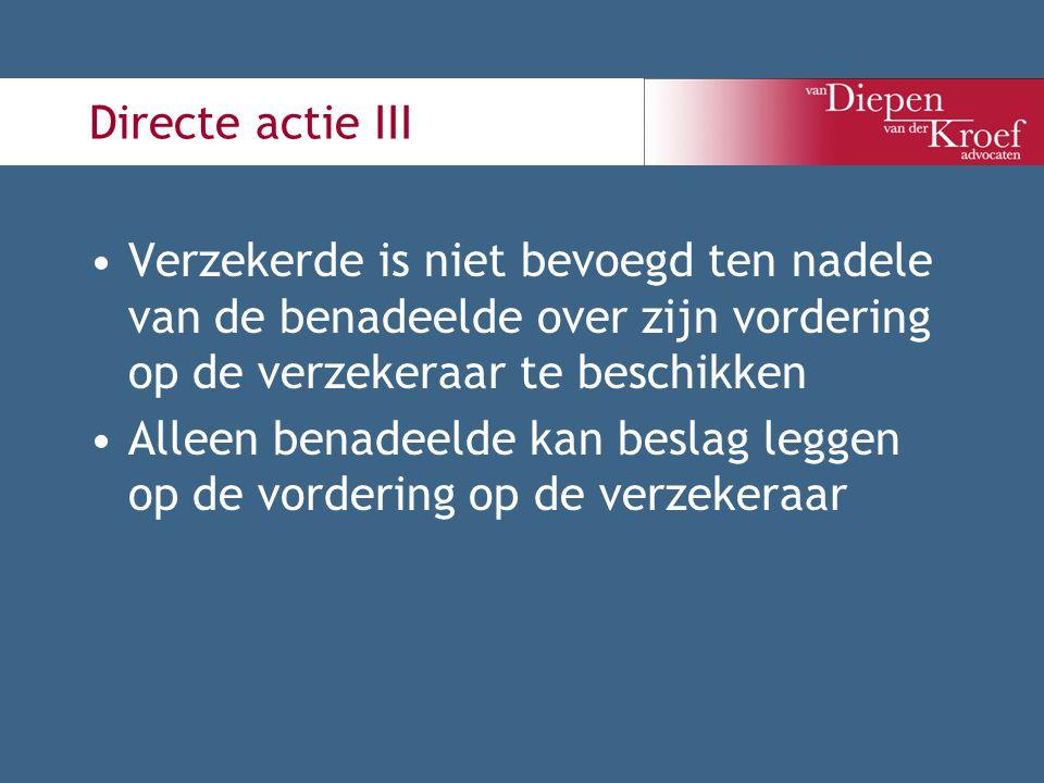 Directe actie III Verzekerde is niet bevoegd ten nadele van de benadeelde over zijn vordering op de verzekeraar te beschikken Alleen benadeelde kan be