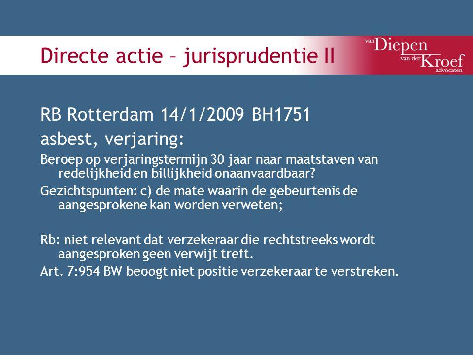 Directe actie – jurisprudentie II RB Rotterdam 14/1/2009 BH1751 asbest, verjaring: Beroep op verjaringstermijn 30 jaar naar maatstaven van redelijkhei