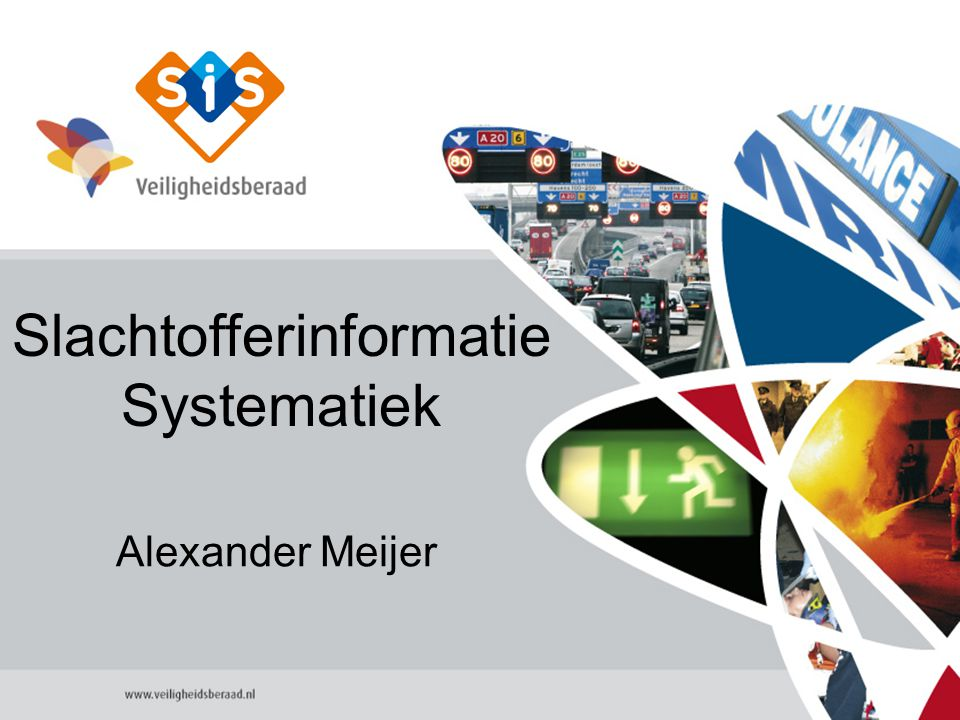 1 Slachtofferinformatie Systematiek Alexander Meijer