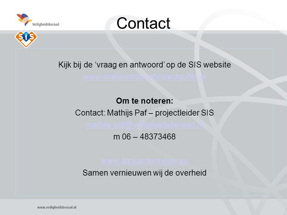 6 Contact Kijk bij de 'vraag en antwoord' op de SIS website www.snellerinformatieslachtoffer.nl Om te noteren: Contact: Mathijs Paf – projectleider SI