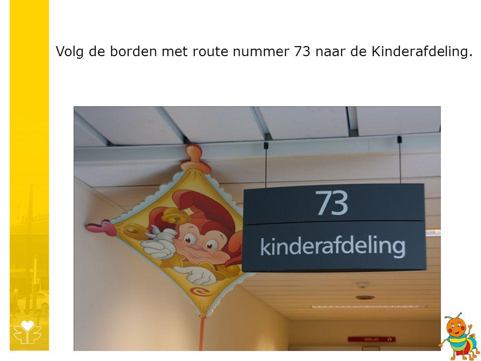 Volg de borden met route nummer 73 naar de Kinderafdeling.