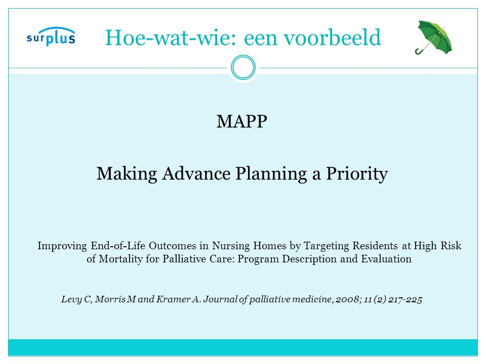 Hoe-wat-wie: een voorbeeld MAPP Making Advance Planning a Priority Improving End-of-Life Outcomes in Nursing Homes by Targeting Residents at High Risk