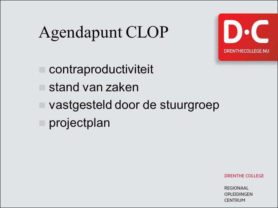 Agendapunt CLOP contraproductiviteit stand van zaken vastgesteld door de stuurgroep projectplan