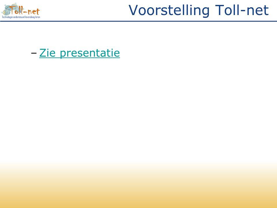 Voorstelling Toll-net –Zie presentatieZie presentatie