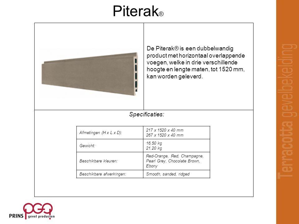 Specificaties: De Piterak® is een dubbelwandig product met horizontaal overlappende voegen, welke in drie verschillende hoogte en lengte maten, tot 1520 mm, kan worden geleverd.