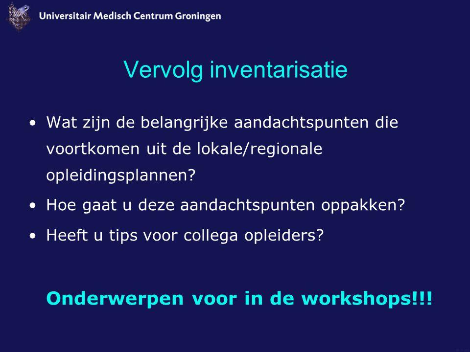 Vervolg inventarisatie Wat zijn de belangrijke aandachtspunten die voortkomen uit de lokale/regionale opleidingsplannen.
