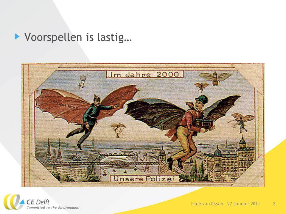 2Huib van Essen - 27 januari 2011 Voorspellen is lastig…
