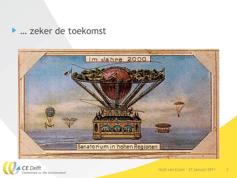 3Huib van Essen - 27 januari 2011 … zeker de toekomst