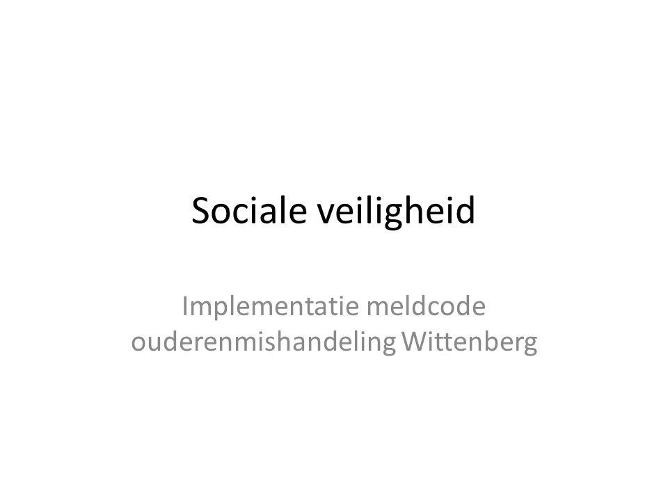 Plan van aanpak Wittenberg Inrichten werkgroep Sociale Veiligheid Wittenberg, die een link heeft naar Amsta centraal.