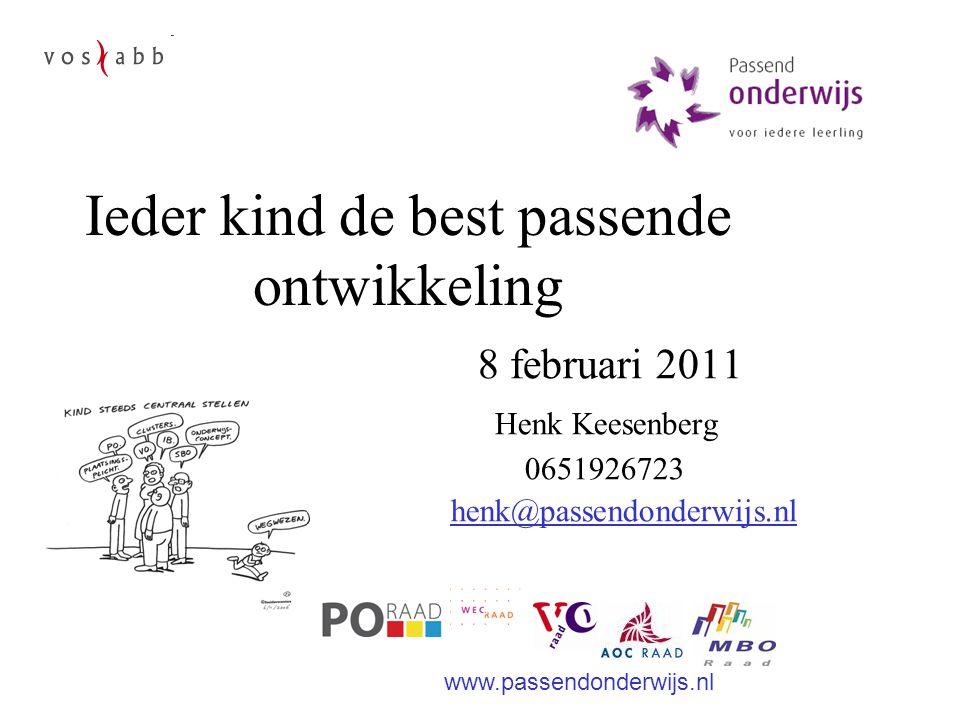 Ieder kind de best passende ontwikkeling 8 februari 2011 Henk Keesenberg 0651926723 henk@passendonderwijs.nl www.passendonderwijs.nl
