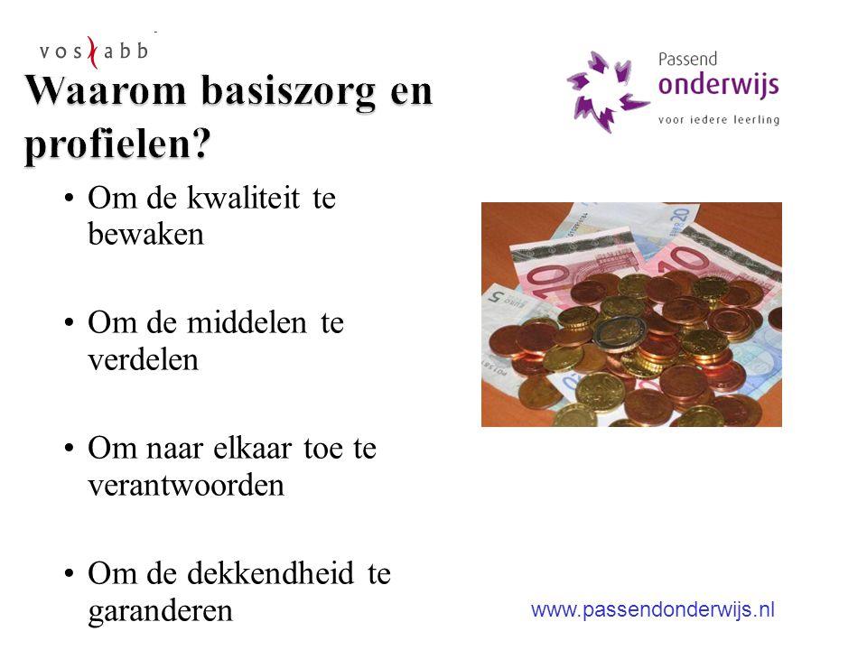 Om de kwaliteit te bewaken Om de middelen te verdelen Om naar elkaar toe te verantwoorden Om de dekkendheid te garanderen www.passendonderwijs.nl