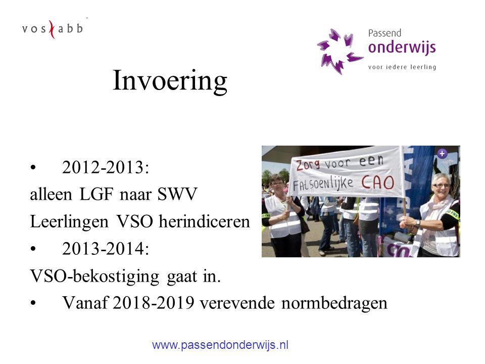 2012-2013: alleen LGF naar SWV Leerlingen VSO herindiceren 2013-2014: VSO-bekostiging gaat in. Vanaf 2018-2019 verevende normbedragen www.passendonder