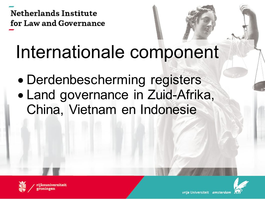Internationale component  Derdenbescherming registers  Land governance in Zuid-Afrika, China, Vietnam en Indonesie