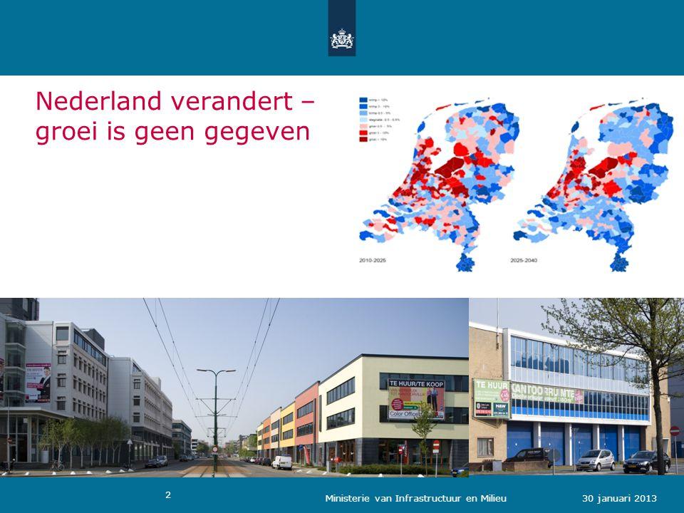 2 30 januari 2013 Nederland verandert – groei is geen gegeven